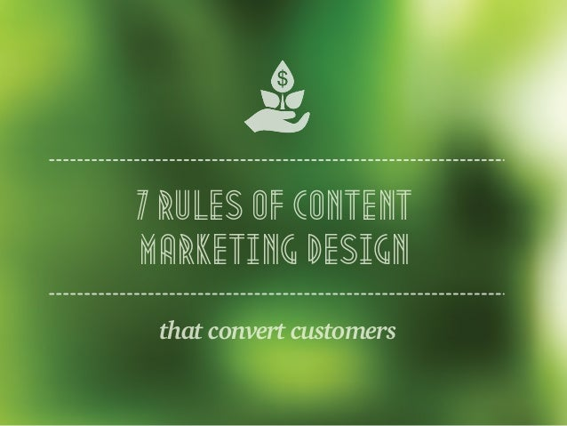 that convert customers 7 rules of content marketing design
