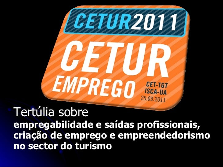 Tertúlia sobre empregabilidade e saídas profissionais, criação de emprego e empreendedorismo no sector do turismo