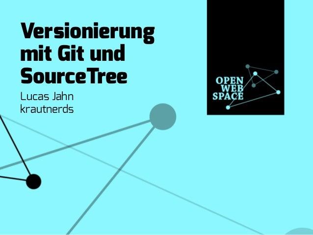 Versionierung mit Git und SourceTree Lucas Jahn krautnerds