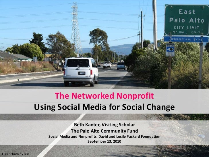 The Networked NonprofitUsing Social Media for Social Change<br />Beth Kanter, Visiting ScholarThe Palo Alto Community Fund...