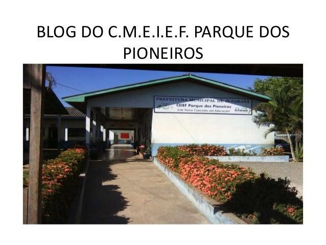 BLOG DO C.M.E.I.E.F. PARQUE DOS          PIONEIROS