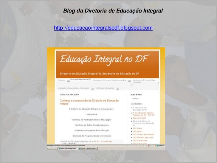 Blog da Diretoria de Educação Integral<br />http://educacaointegralsedf.blogspot.com<br />