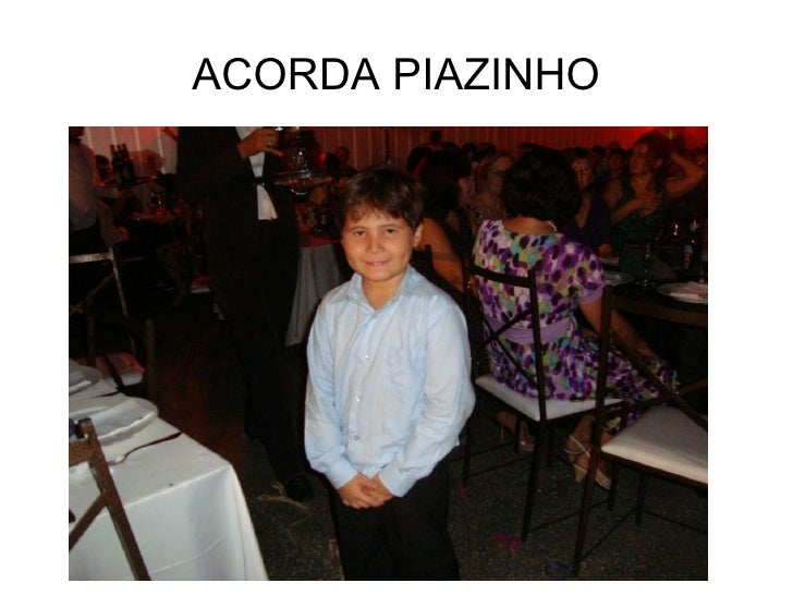 ACORDA PIAZINHO