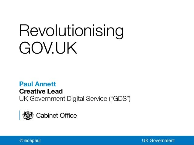 "RevolutionisingGOV.UKPaul AnnettCreative LeadUK Government Digital Service (""GDS"")@nicepaul                               ..."