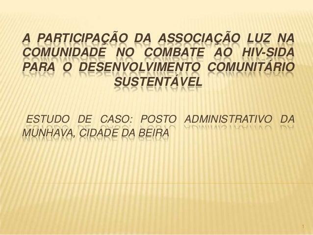 A PARTICIPAÇÃO DA ASSOCIAÇÃO LUZ NA COMUNIDADE NO COMBATE AO HIV-SIDA PARA O DESENVOLVIMENTO COMUNITÁRIO SUSTENTÁVEL ESTUD...