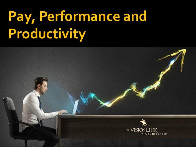 Pay, Performance and Productivity