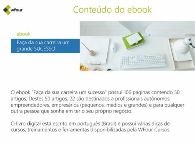"""wrour Conteudo do ebook  f'-, l__: =l ini : i i:  j= l""""' l . l""""'  ;  73  l I:  À l : Fiji l , _  O ebook """"Faça da sua carr..."""