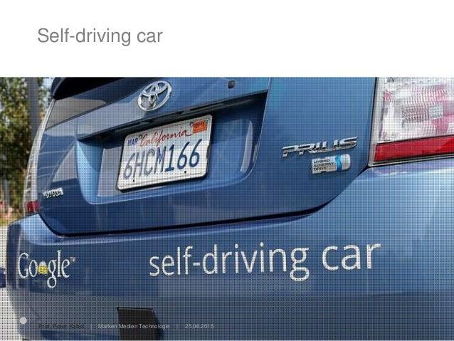Self-driving car 25.06.2015Prof. Peter Kabel   Marken Medien Technologie  