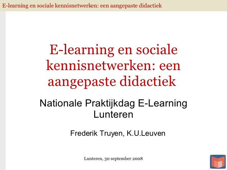 E-learning en sociale kennisnetwerken: een aangepaste didactiek  Nationale Praktijkdag E-Learning Lunteren Lunteren, 30 se...
