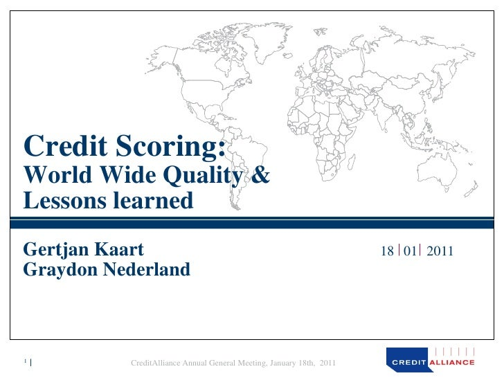 Credit Scoring:World Wide Quality &Lessons learnedGertjan Kaart                                                         18...