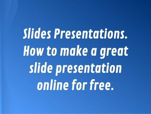 slides presentations how to make a slide presentation online for fre