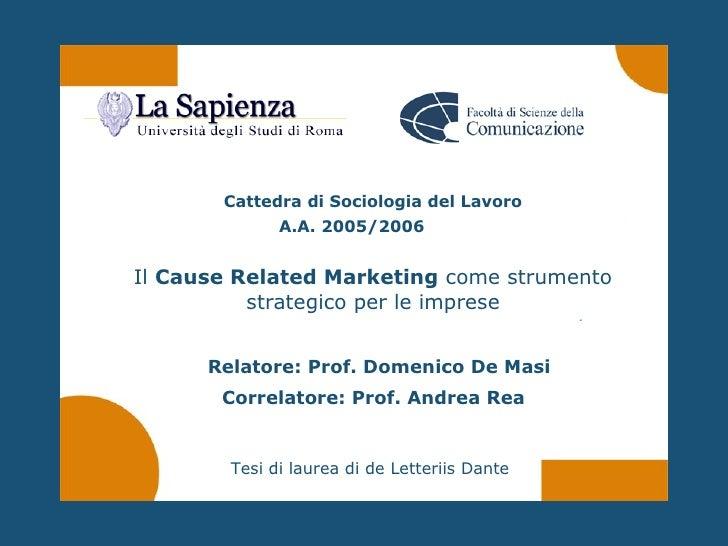 Cattedra di Sociologia del Lavoro              A.A. 2005/2006   Il Cause Related Marketing come strumento           strate...