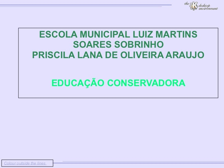 Colour outside the lines                         ESCOLA MUNICIPAL LUIZ MARTINS SOARES SOBRINHO    ...