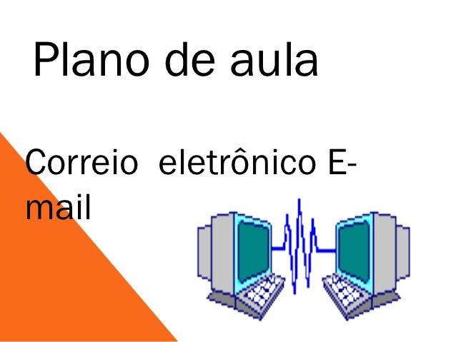Plano de aulaCorreio eletrônico E-mail
