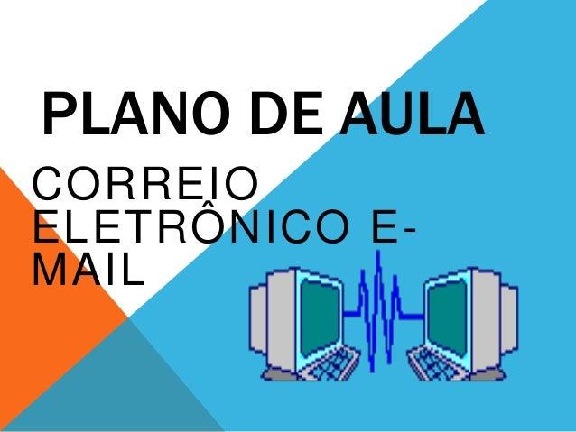 PLANO DE AULACORREIOELETRÔNICO E-MAIL