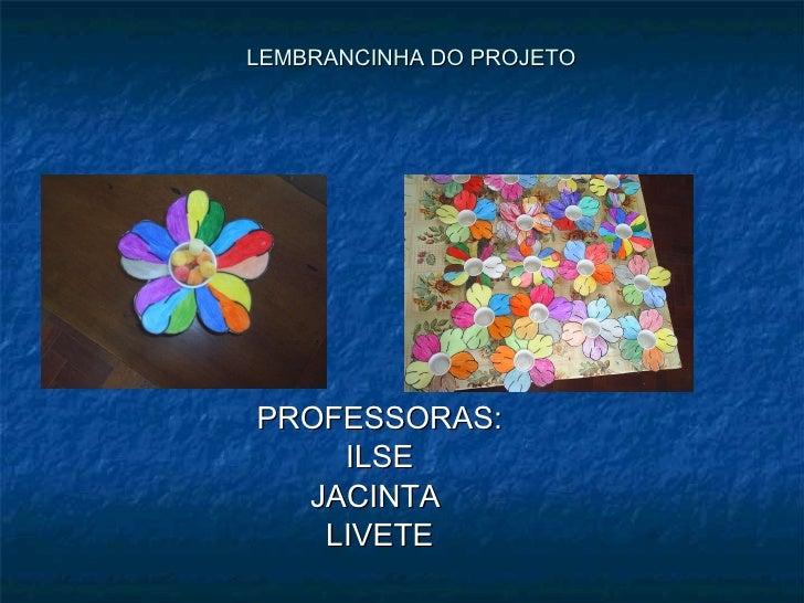 Slides Projeto Linda Rosa Juvenil
