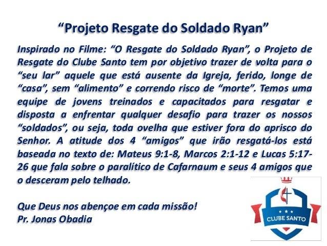 """""""Projeto Resgate do Soldado Ryan"""" Inspirado no Filme: """"O Resgate do Soldado Ryan"""", o Projeto de Resgate do Clube Santo tem..."""