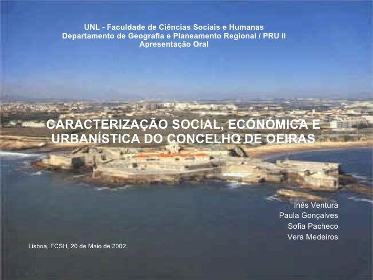 UNL - Faculdade de Ciências Sociais e Humanas Departamento de Geografia e Planeamento Regional / PRU II Apresentação Oral ...