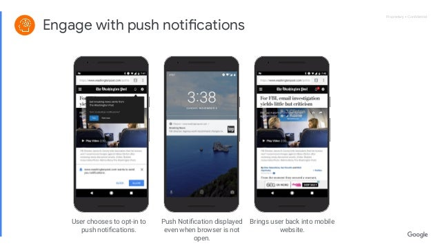 Proprietary + ConfidentialProprietary + Confidential Engage with push notifications User chooses to opt-in to push notificati...