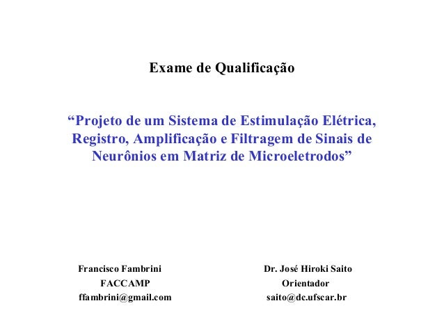 """Exame de Qualificação """"Projeto de um Sistema de Estimulação Elétrica, Registro, Amplificação e Filtragem de Sinais de Neur..."""