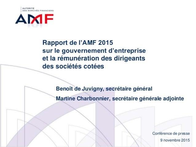 Conférence de presse 9 novembre 2015 Rapport de l'AMF 2015 sur le gouvernement d'entreprise et la rémunération des dirigea...