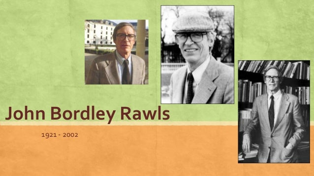 John Bordley Rawls 1921 - 2002