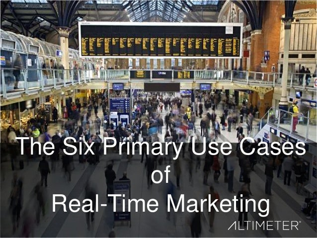 The Six Primary Use Cases of Real-Time Marketing