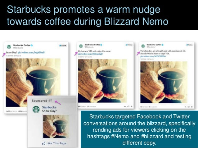 Starbucks promotes a warm nudge towards coffee during Blizzard Nemo  Starbucks targeted Facebook and Twitter conversations...
