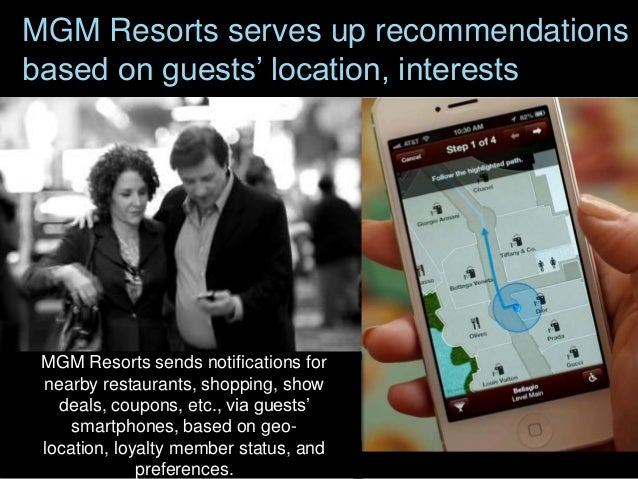 MGM Resorts serves up recommendations based on guests' location, interests  MGM Resorts sends notifications for nearby res...