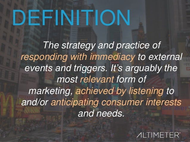 """DEFINITION The strategy and practice of responding with immediacy to external events and triggers. It""""s arguably the most ..."""