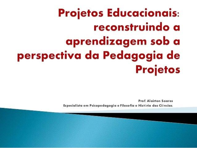 Aprendizagem sob a perspectiva da Pedagogia de Projetos