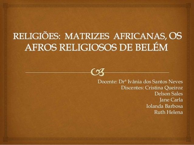 Docente: Drª Ivânia dos Santos Neves Discentes: Cristina Queiroz Delson Sales Jane Carla Iolanda Barbosa Ruth Helena