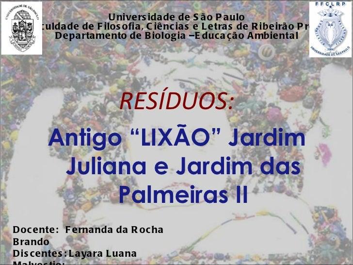 Universidade de São Paulo Faculdade de Filosofia, Ciências e Letras de Ribeirão Preto. Departamento de Biologia – Educação...