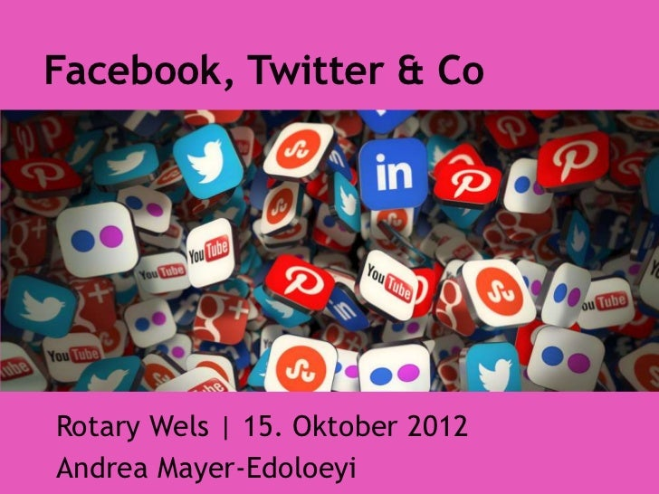 Facebook, Twitter & CoRotary Wels | 15. Oktober 2012Andrea Mayer-Edoloeyi