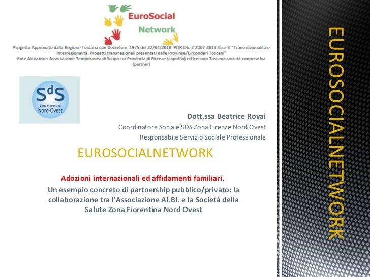 Dott.ssa Beatrice Rovai Coordinatore Sociale SDS Zona Firenze Nord Ovest Responsabile Servizio Sociale Professionale EUROS...