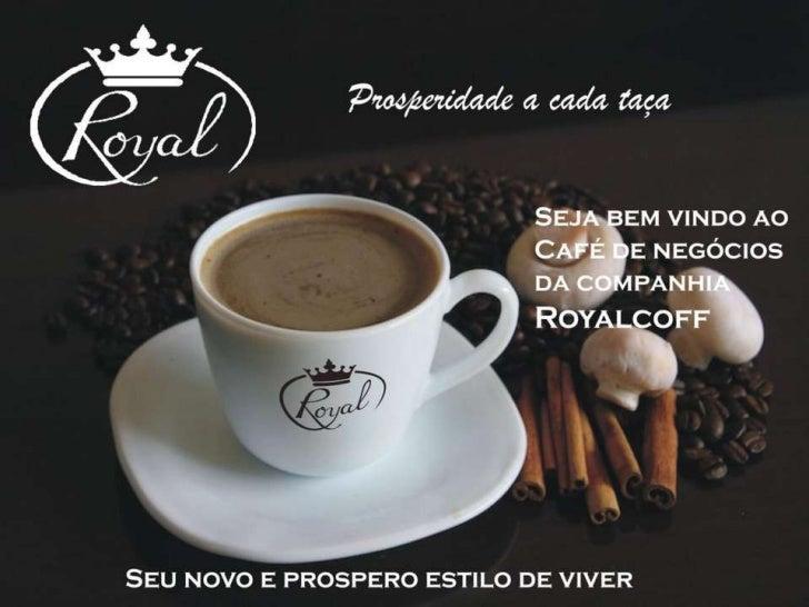 ROYAL COFF