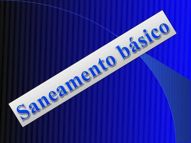 Saneamento básico   Lo saneamiento basico, de acuerdo con    (OMS), es la gestión o el control de los    factores físicos...