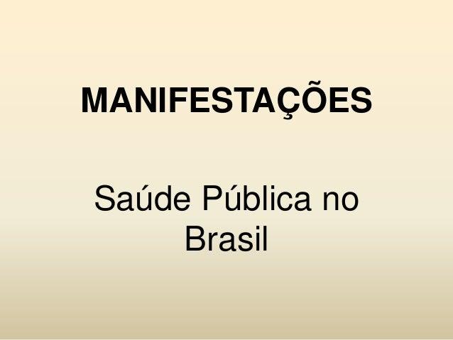 MANIFESTAÇÕES Saúde Pública no Brasil