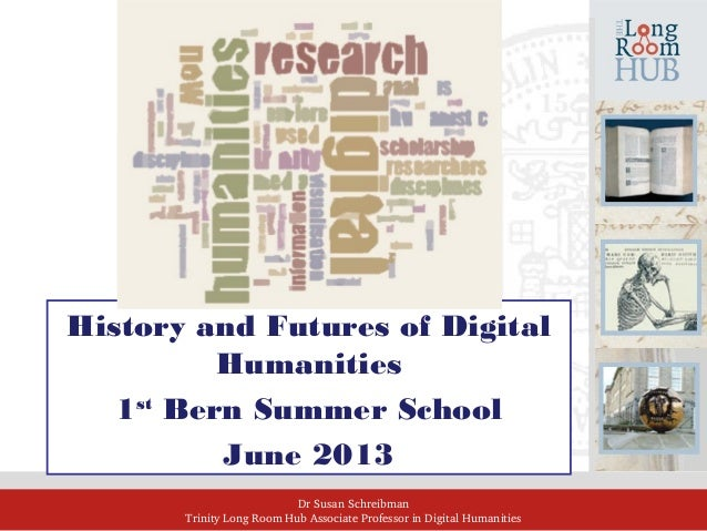 Dr Susan Schreibman Trinity Long Room Hub Associate Professor in Digital Humanities History and Futures of Digital Humanit...