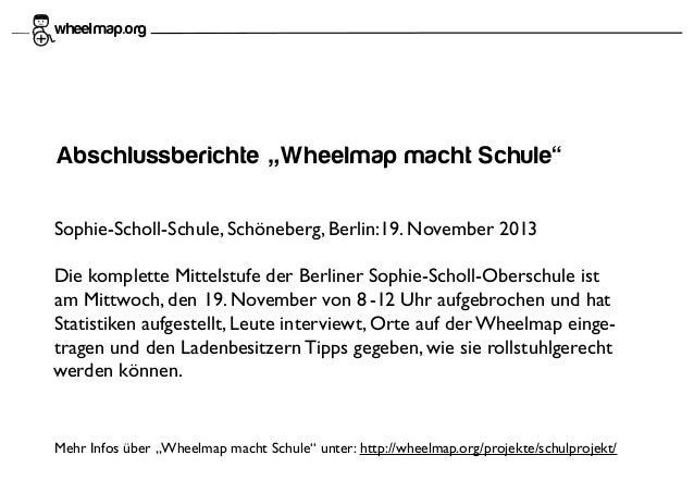 """wheel map.org  Abschlussberichte """"Wheelmap macht Schule"""" Sophie-Scholl-Schule, Schöneberg, Berlin:19. November 2013 Die ko..."""