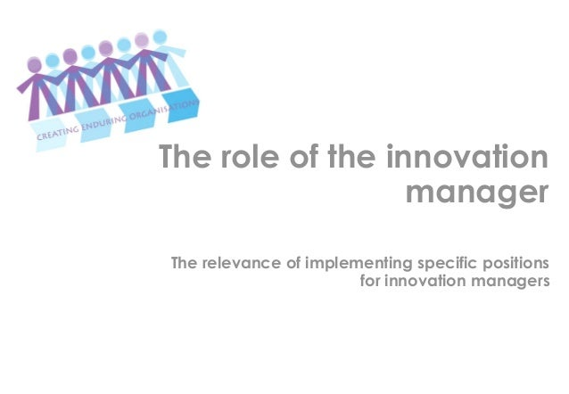 The role of the innovation                  managerThe relevance of implementing specific positions                       ...