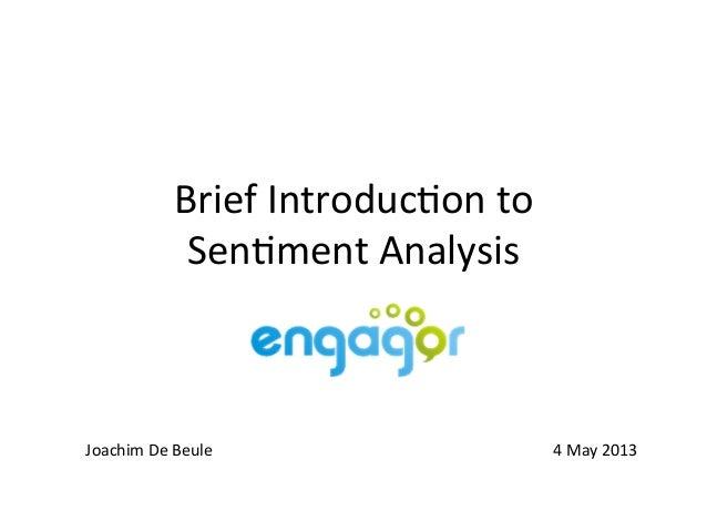 Brief Introduc.on to Sen.ment Analysis Joachim De Beule                       4 ...