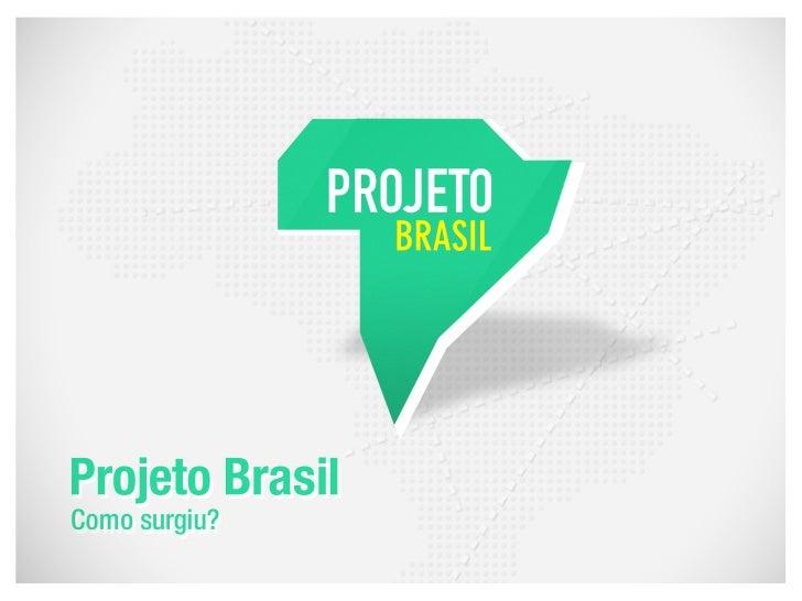 Gerar, organizar, e disponibilizarconteúdo multimídia a respeito do  Brasil, através da contribuição    voluntária das pes...