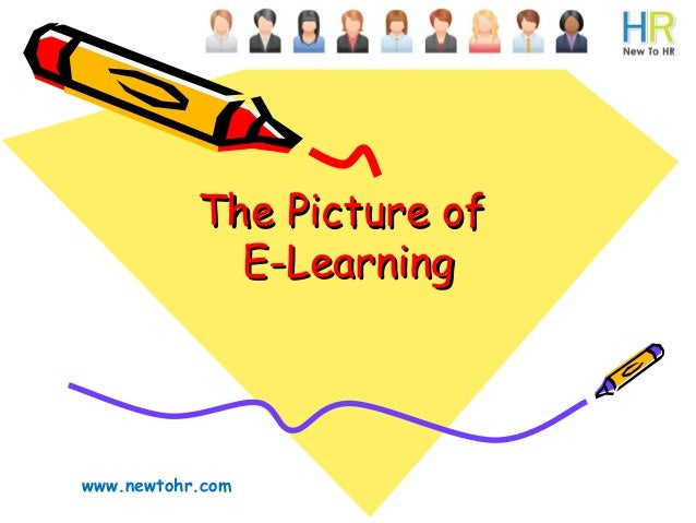 The Picture of E-Learning  www.newtohr.com