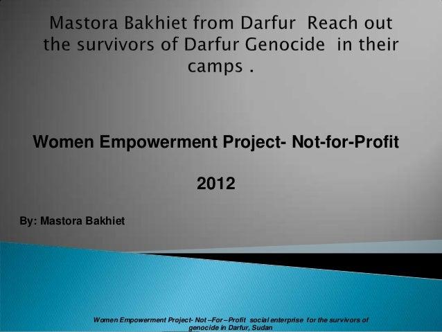 Women Empowerment Project- Not-for-Profit                                           2012By: Mastora Bakhiet             Wo...