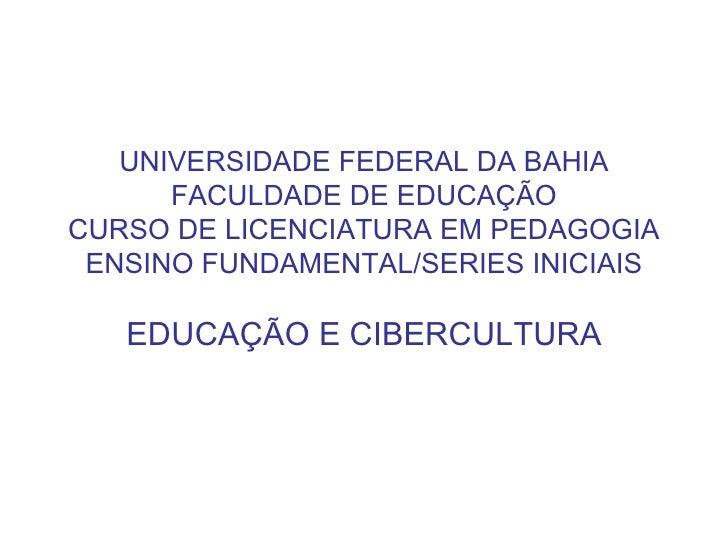 UNIVERSIDADE FEDERAL DA BAHIA FACULDADE DE EDUCAÇÃO CURSO DE LICENCIATURA EM PEDAGOGIA ENSINO FUNDAMENTAL/SERIES INICIAIS ...