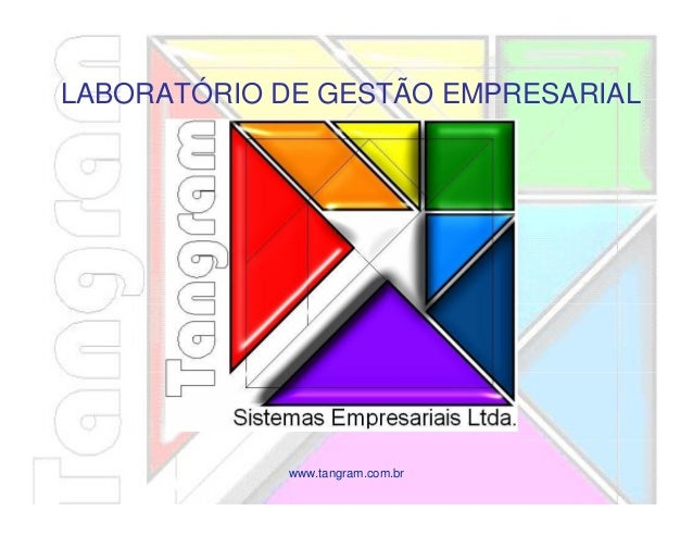 www.tangram.com.brLABORATÓRIO DE GESTÃO EMPRESARIAL