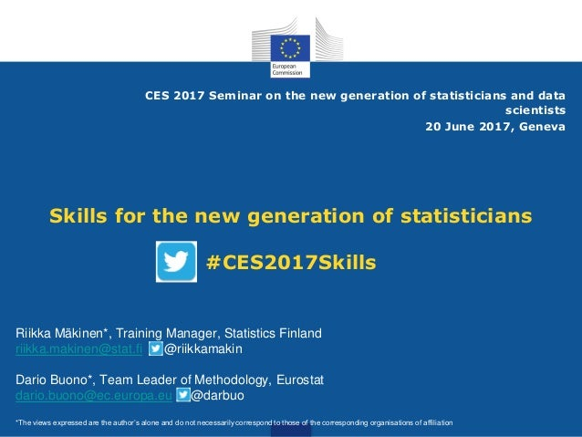 Skills for the new generation of statisticians #CES2017Skills CES 2017 Seminar on the new generation of statisticians and ...