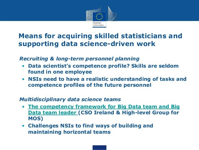 Means for acquiring skilled statisticians and supporting data science-driven work • Personnel training • Courses and train...