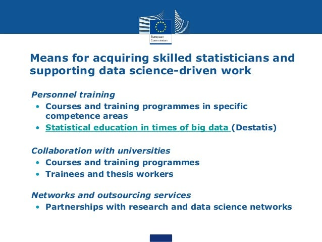 Means for acquiring skilled statisticians and supporting data science-driven work • Supporting innovative culture • Acknow...
